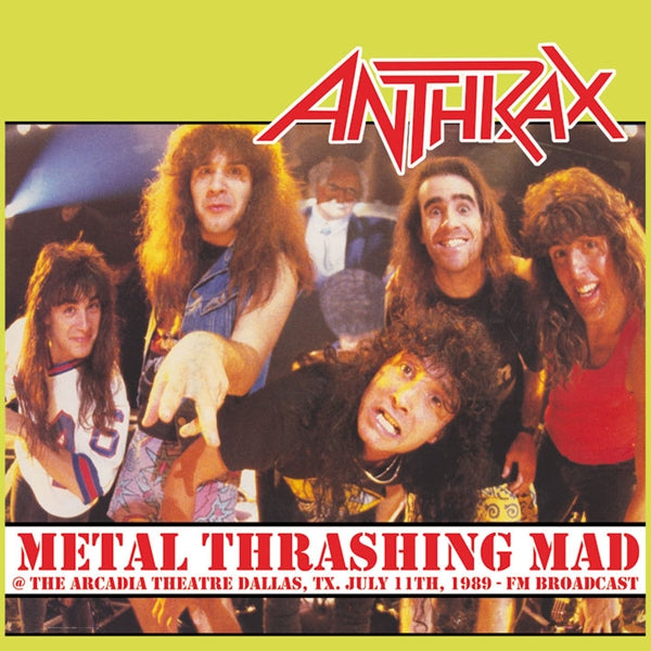 METAL THRASHING MAD @ THE ARCADIA THEATRE, DALLAS, TX. JULY 11TH, 1989