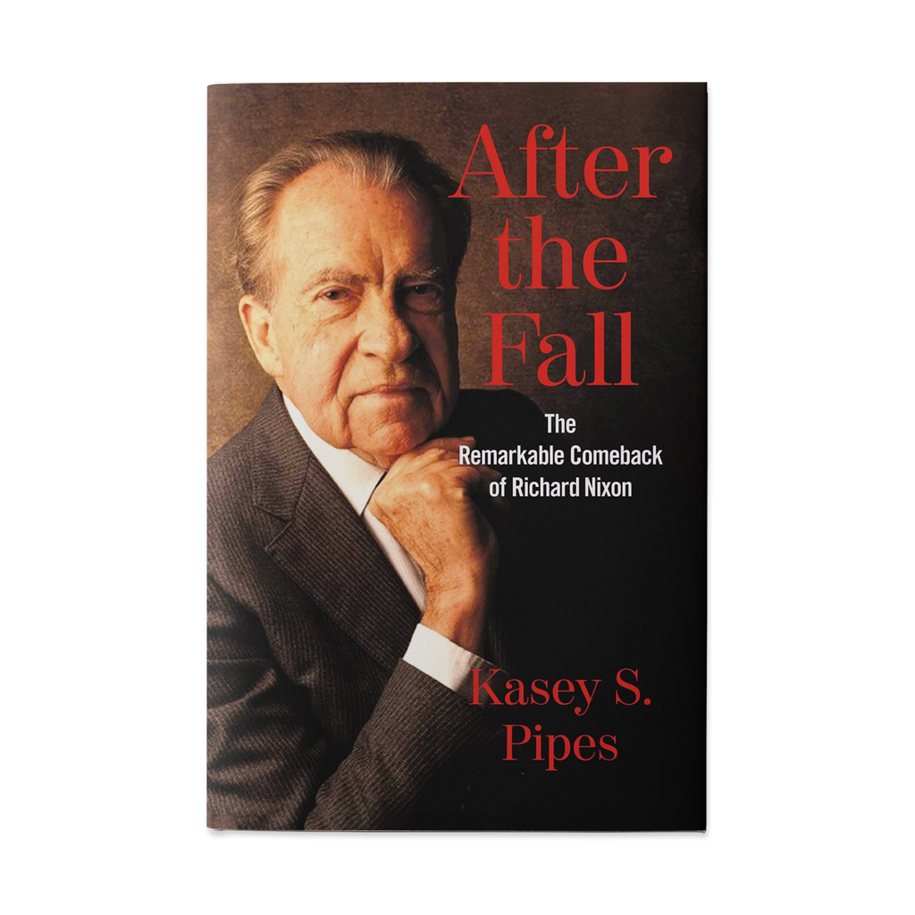 After the Fall: The Remarkable Comeback of Richard Nixon - Signed