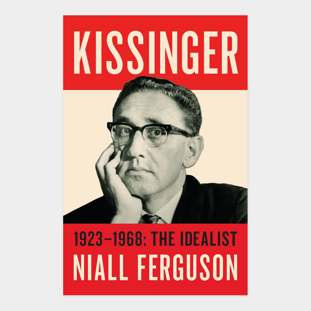 Kissinger 1923-1968: The Idealist