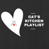 Cat's Kitchen Playlist - A Taste of My Wife (Part 1)