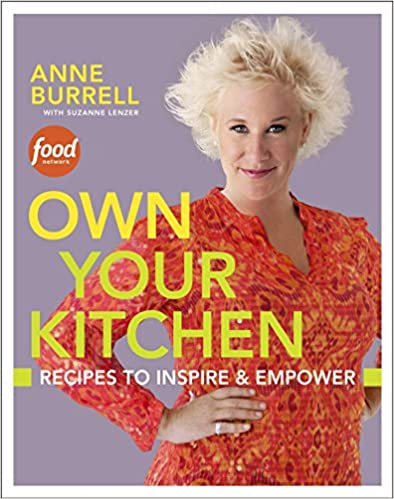 Own Your Kitchen: Recipes to Inspire & Empower: A Cookbook