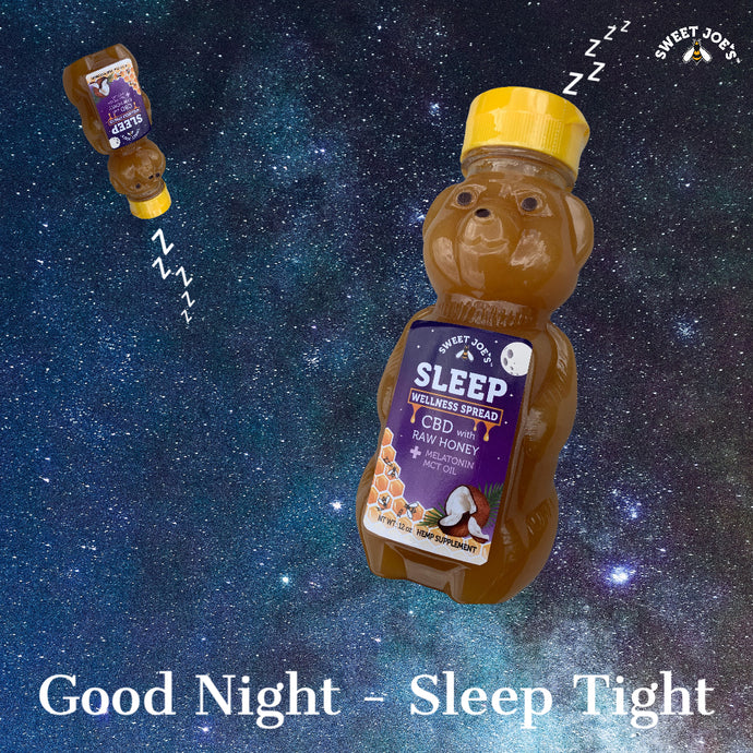 Sweet Dreams - Sweet Joe's CBD Honey Might Improve Sleep