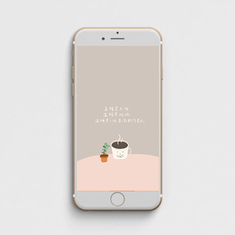 image of a phone with its wallpaper being a digital illustration of a chinese quote about having peace and warmth in the morning with a cup of hot chocolate