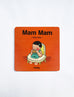 Cute baby talk mam mam coasters for your home
