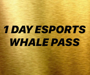 1 DAY ESPORTS WHALE PASS