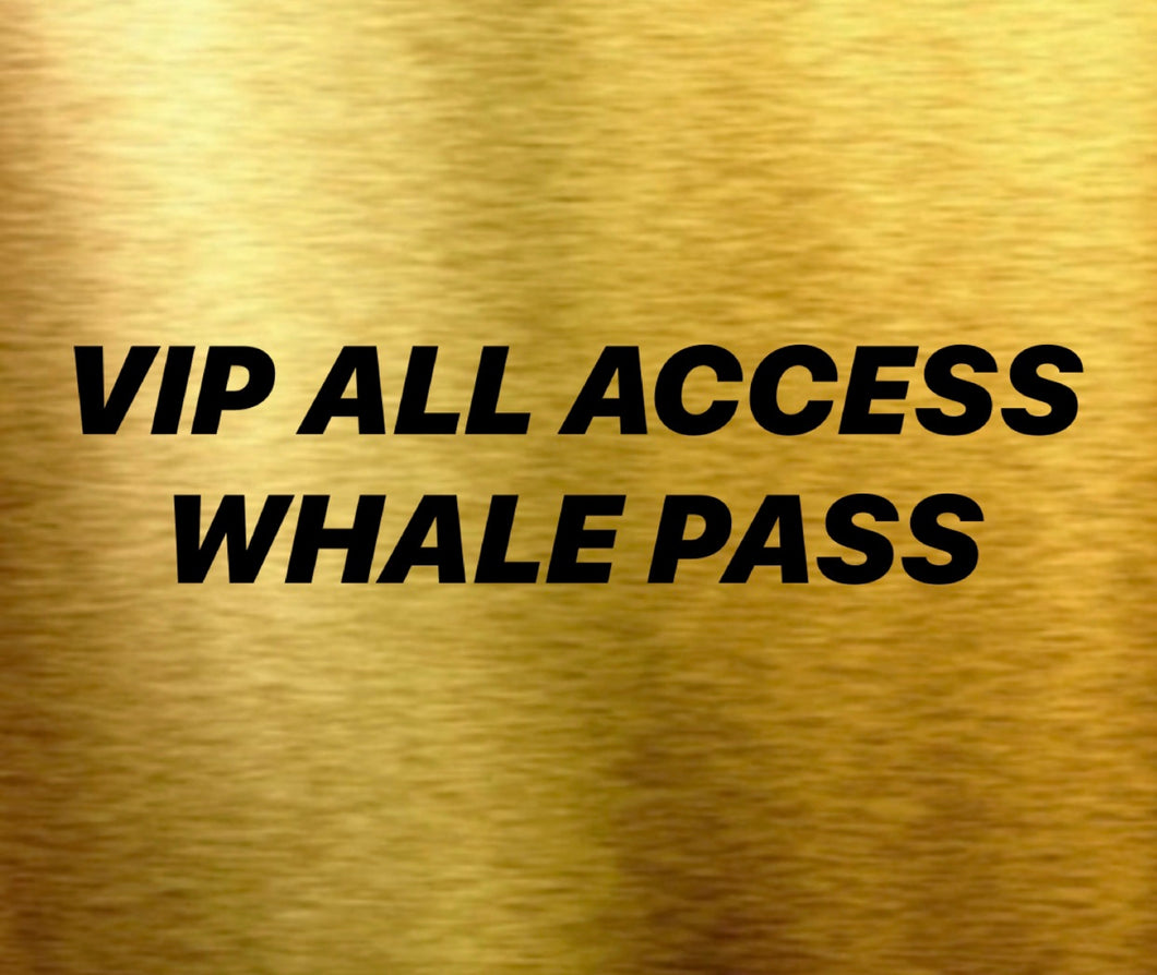 1 DAY VIP ALL ACCESS WHALE PASS + DAILY CARD