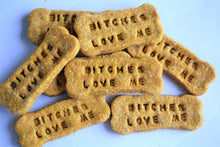 Load image into Gallery viewer, Dante's Bitches Love Me Bone Biscuits /Healthy Dog Treats /Humorous Dog Gift /Organic Dog Treats /Dog Bone /Dog Birthday /Gourmet Dog Treats