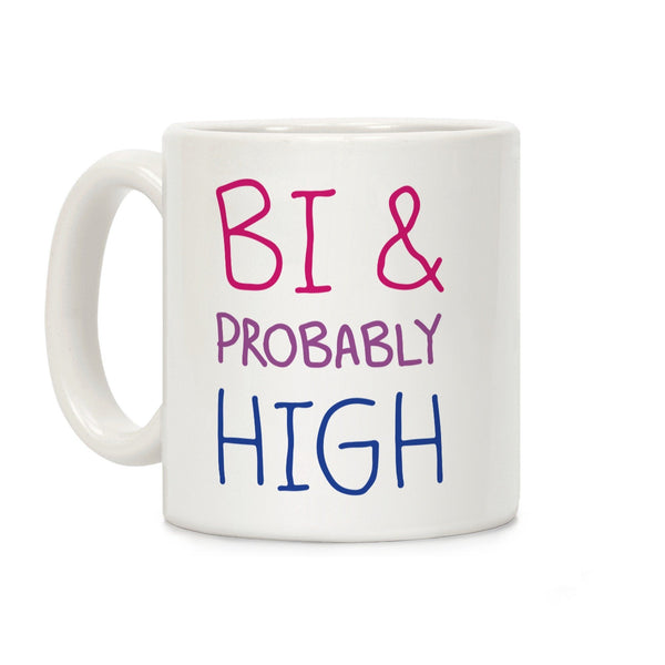 Bi And Probably High Ceramic Coffee Mug by LookHUMAN Flower Power Packages