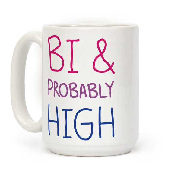 Bi And Probably High Ceramic Coffee Mug by LookHUMAN Flower Power Packages 15 Ounce