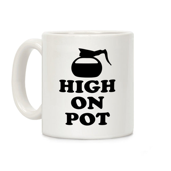 High On Pot Ceramic Coffee Mug by LookHUMAN Flower Power Packages 11 Ounce