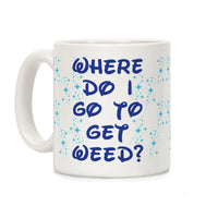 Where Do I Go to Get Weed Ceramic Coffee Mug by LookHUMAN Flower Power Packages 11 Ounce
