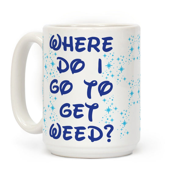 Where Do I Go to Get Weed Ceramic Coffee Mug by LookHUMAN Flower Power Packages 15 Ounce