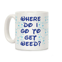 Where Do I Go to Get Weed Ceramic Coffee Mug by LookHUMAN Flower Power Packages
