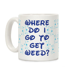 Where Do I Go to Get Weed Ceramic Coffee Mug by LookHUMAN