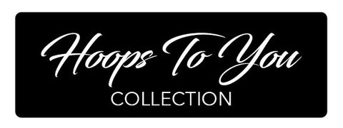 Hoops To You Collection