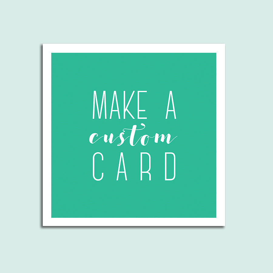 Make your own custom cards