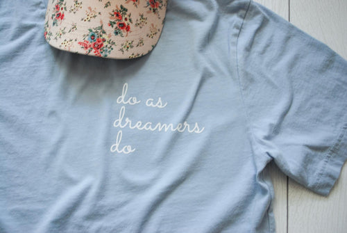 Do As Dreamers Do Tee