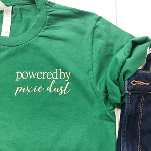Powered By Pixie Dust Tee