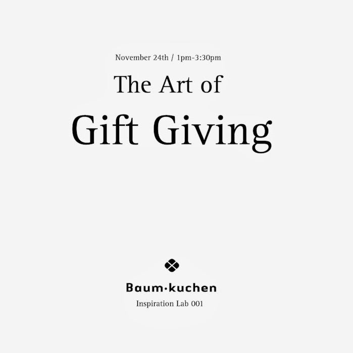 Inspiration Lab 001: The Art of Gift Giving (Nov. 24th)