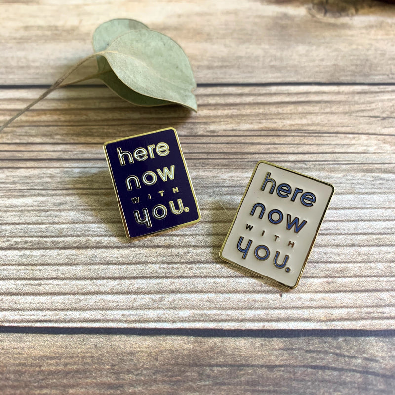 """here now with you"" Pin"