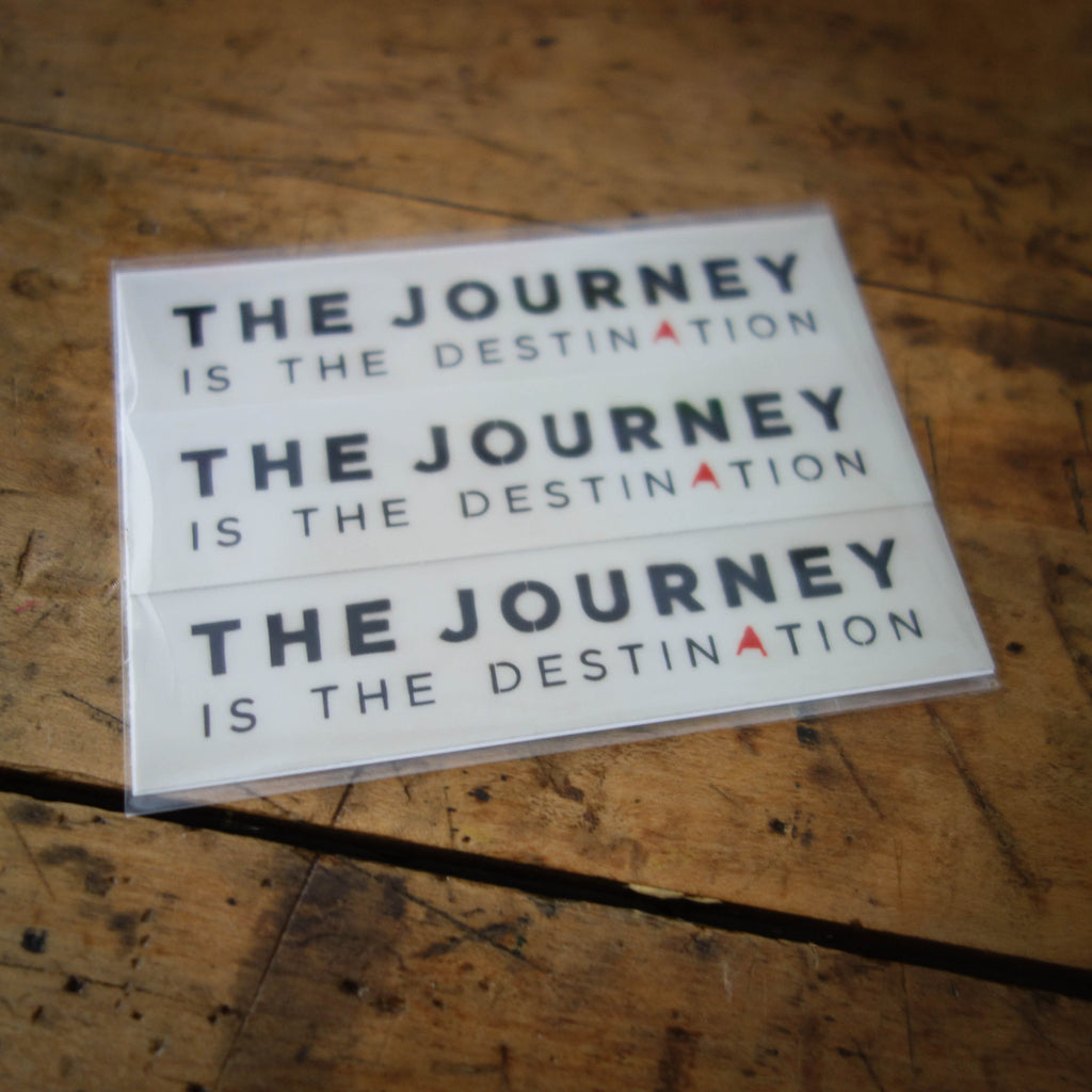 Stickers / the journey is the destination