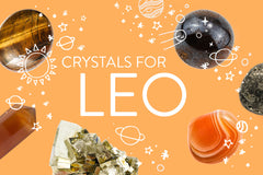 Connecting with your Crystals for Leo