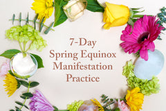 7-Day Spring Equinox Manifestation Practice
