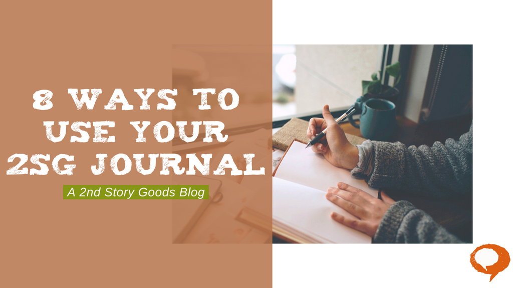 8 Ways to Use Your 2SG Journal