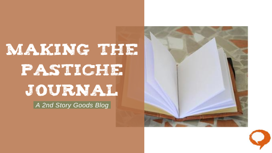 Making the Pastiche Journal