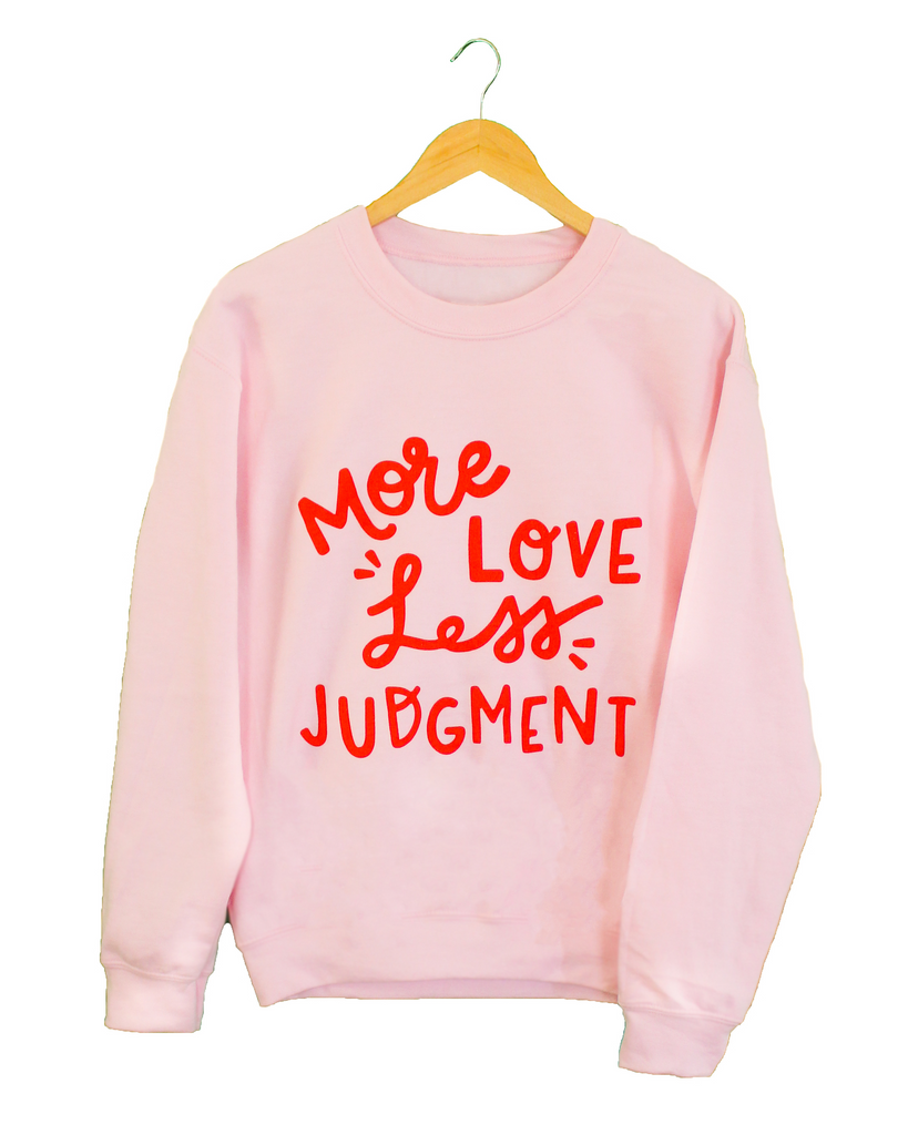 More Love Less Judgment - Crew Neck Sweater
