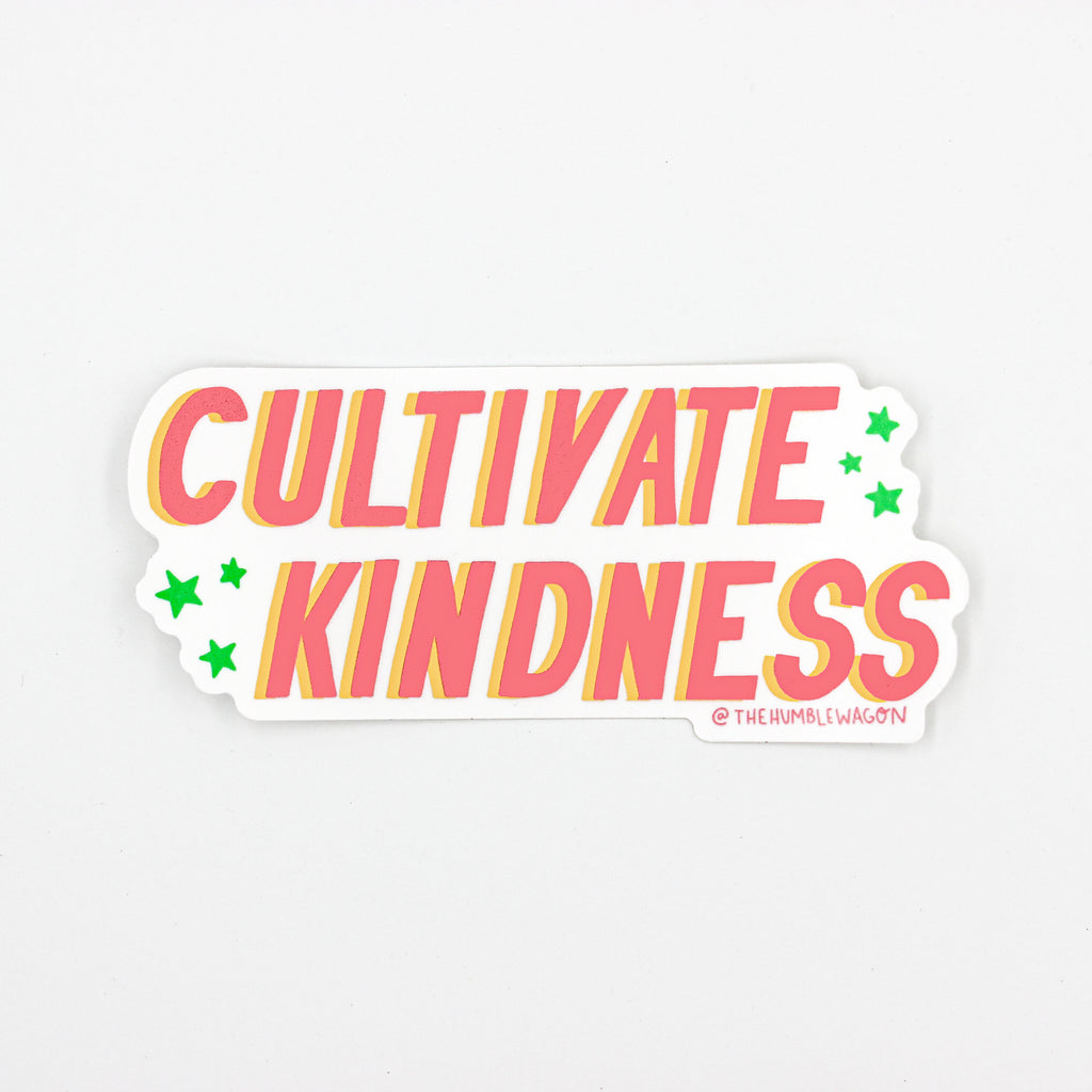 Cultivate Kindness - Die Cut Sticker - The Humble Wagon