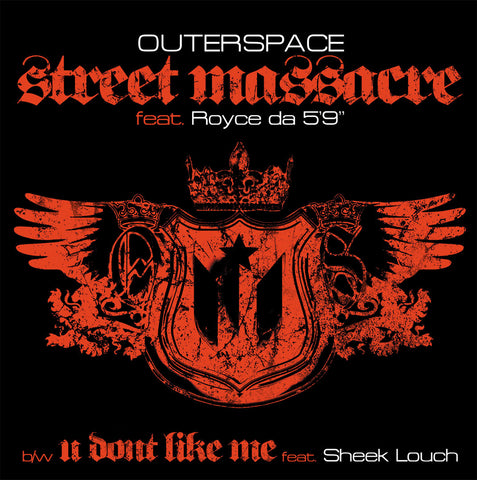 "Outerspace - ""Street Massacre / U Don't Like Me"" (feat. Royce Da 5'9"" & Sheek Louch) (Vinyl 12"")"