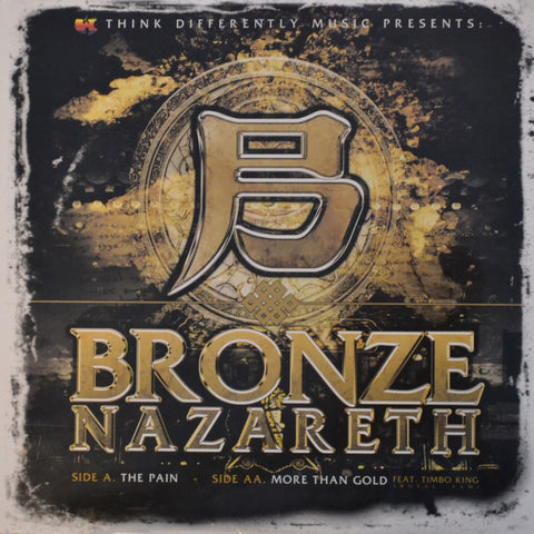 "Bronze Nazareth (of Wisemen) ""The Pain / More Than Gold"" (feat. Timbo King) (Vinyl 12"")"