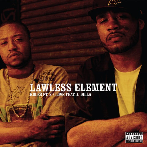 "Lawless Element ""Rules Pt. 2 / Love"" (feat. J. Dilla) (Vinyl 12"")"