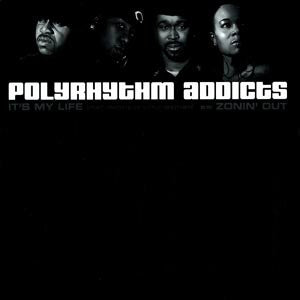 "Polyrhythm Addicts (DJ Spinna + Shabaam Sahdeeq + Mr. Complex + Tiye Phoenix) ""It's My Life / Zonin' Out"" (feat. Phonte of LIttle Brother) (Vinyl 12"")"