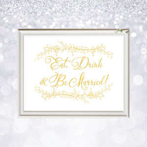 Gold Foil Eat Drink & Be Married Sign, Wedding Sign, Gold Wedding Sign, Wedding Decoration, Bar Sign, Calligraphy Wedding Sign, Floral Sign - shop greeting cards, handmade stationery, & wedding invitations by dodeline design - 3