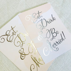 Eat Drink & Be Married Wedding Sign | Silver Foil - shop greeting cards, handmade stationery, & wedding invitations by dodeline design - 2