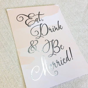 Eat Drink & Be Married Wedding Sign | Silver Foil - shop greeting cards, handmade stationery, & wedding invitations by dodeline design - 4