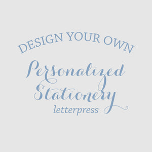 Design Your Own Stationery [Letterpress]