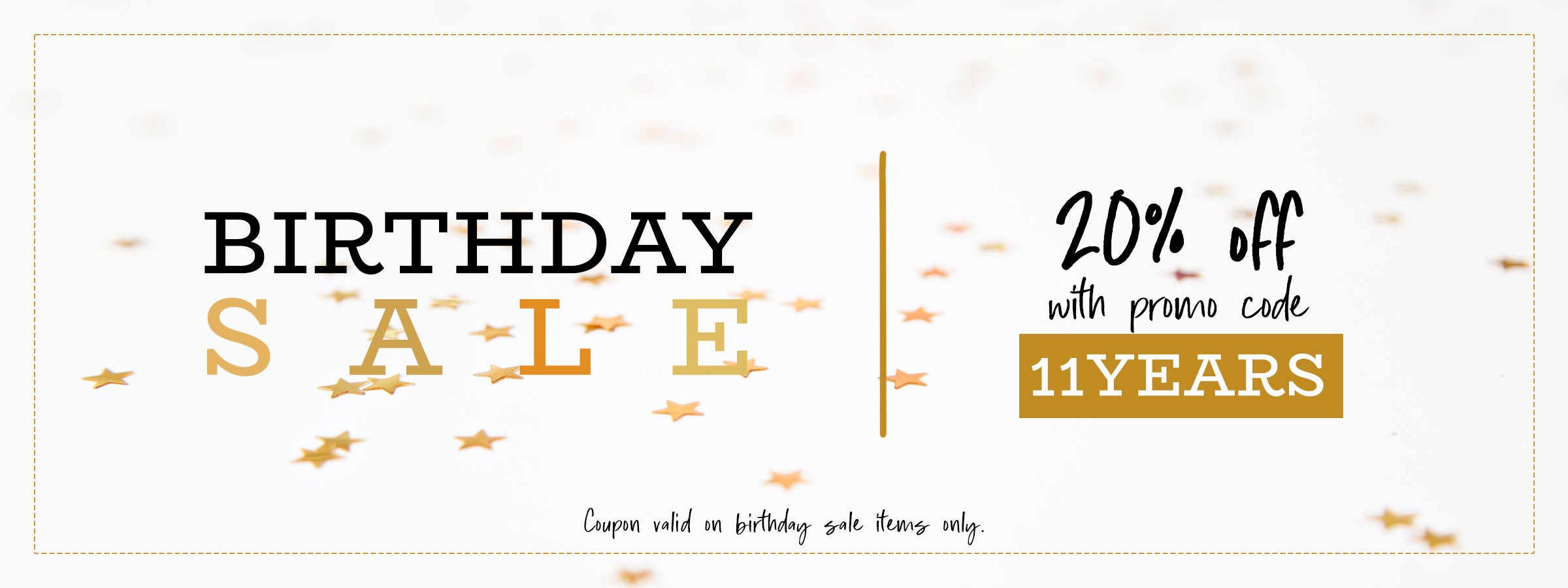 Birthday sale promo - 20% off select items with code 11YEARS