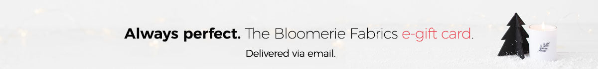 Bloomerie Fabrics e-gift card - the perfect gift for fabric lovers