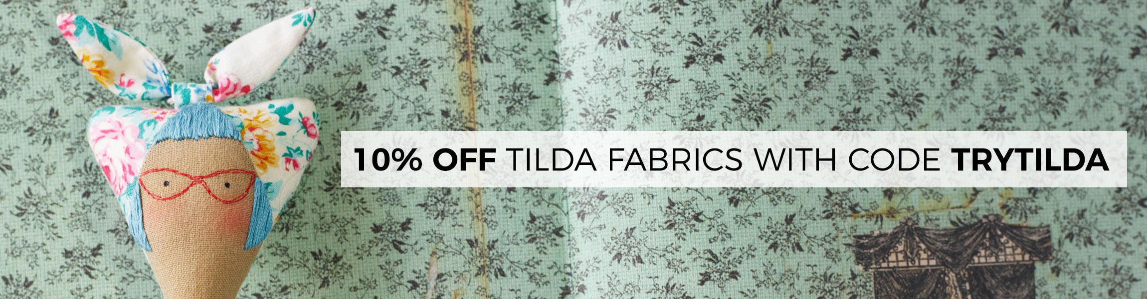 There's no better time to try out Tilda Fabrics than now! Coupon code TRYTILDA will save you 10% off all in-stock Tilda Fabrics.