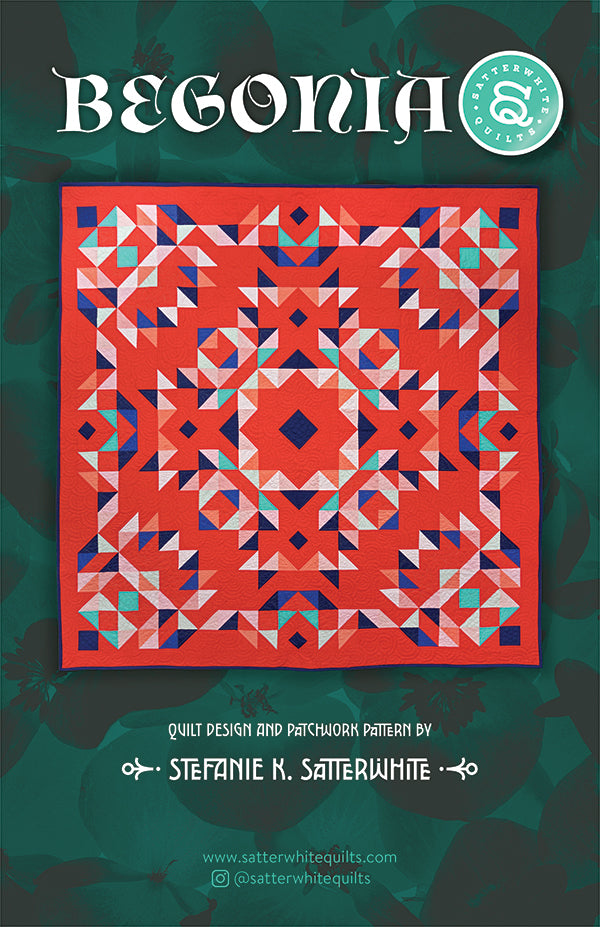 Begonia quilt pattern by Satterwhite Quilts