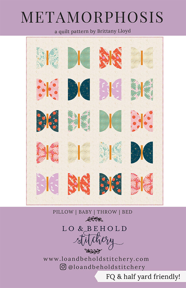 Metamorphosis quilt pattern by Lo & Behold Stitchery
