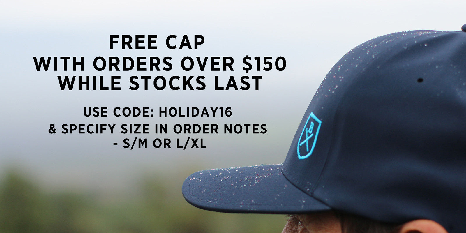 Holiday Promotion - Free Cap For Orders Over $150 While Stocks Last