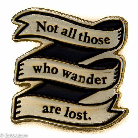 Not All Who Wander Are Lost Enamel Pin