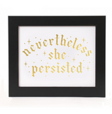 { Nevertheless, She Persisted } Vichcraft Print