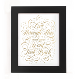 { Live Through This And You Won't Look Back  } Vichcraft Print