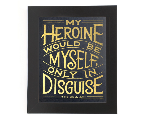 { My Heroine Would Be Myself  } Vichcraft Print