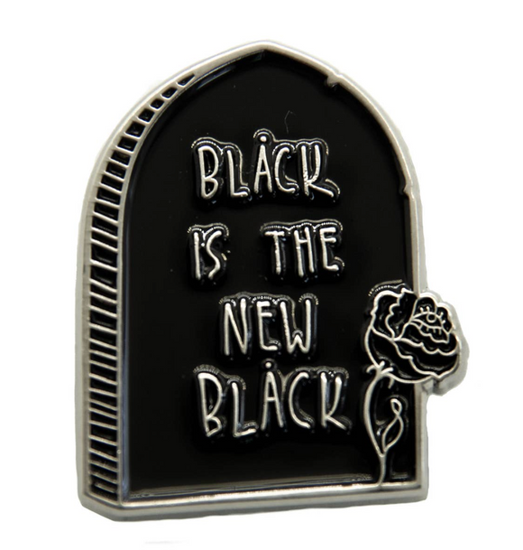 Black Is the New Black Enamel Pin